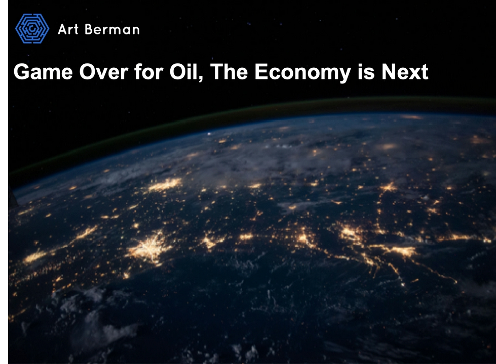Game Over For Oil The Economy Is Next Art Berman